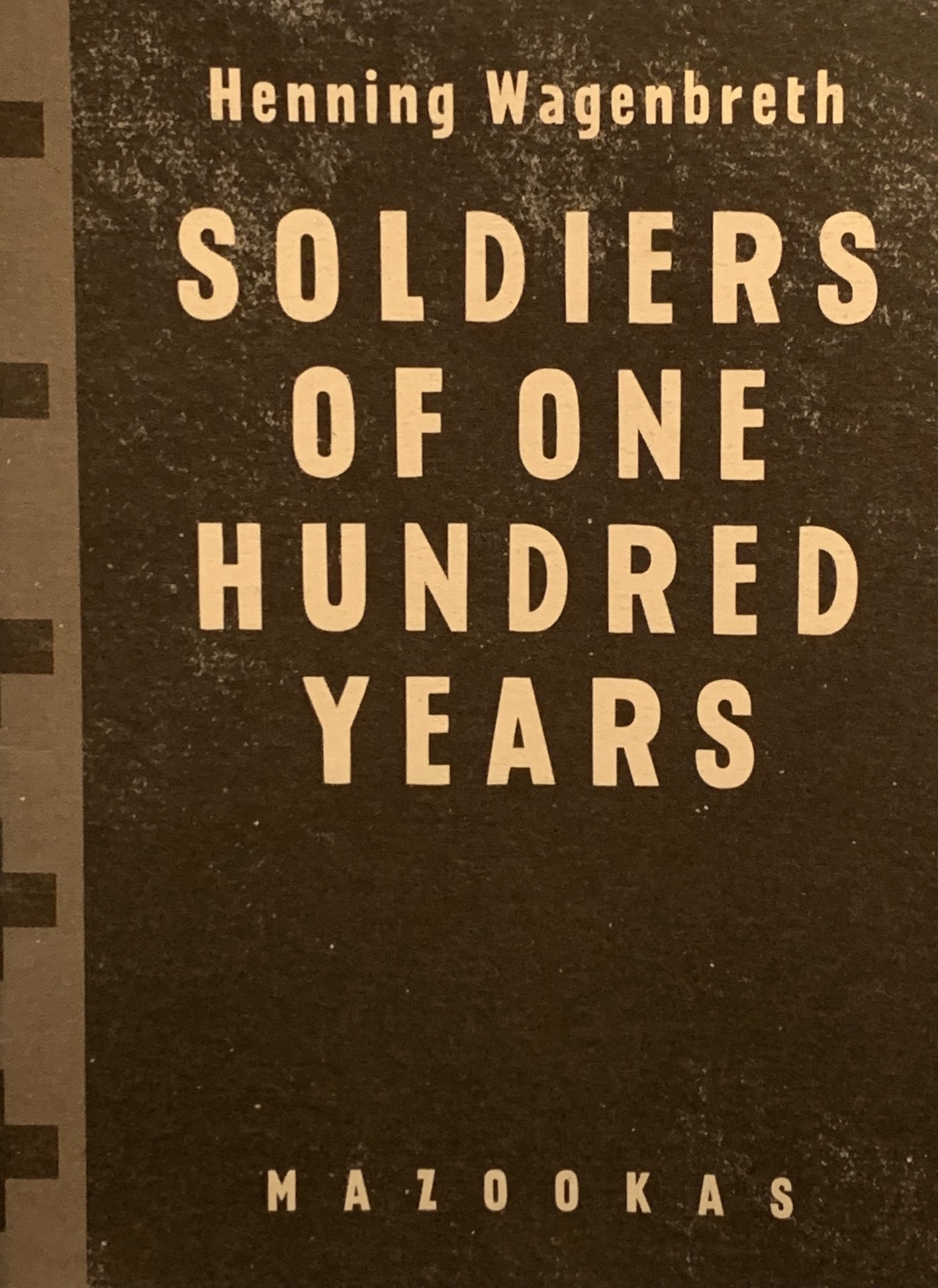 La increible, SOLDIERS OF ONE HUNDRED YEARS, HENNING WAGENBRETH